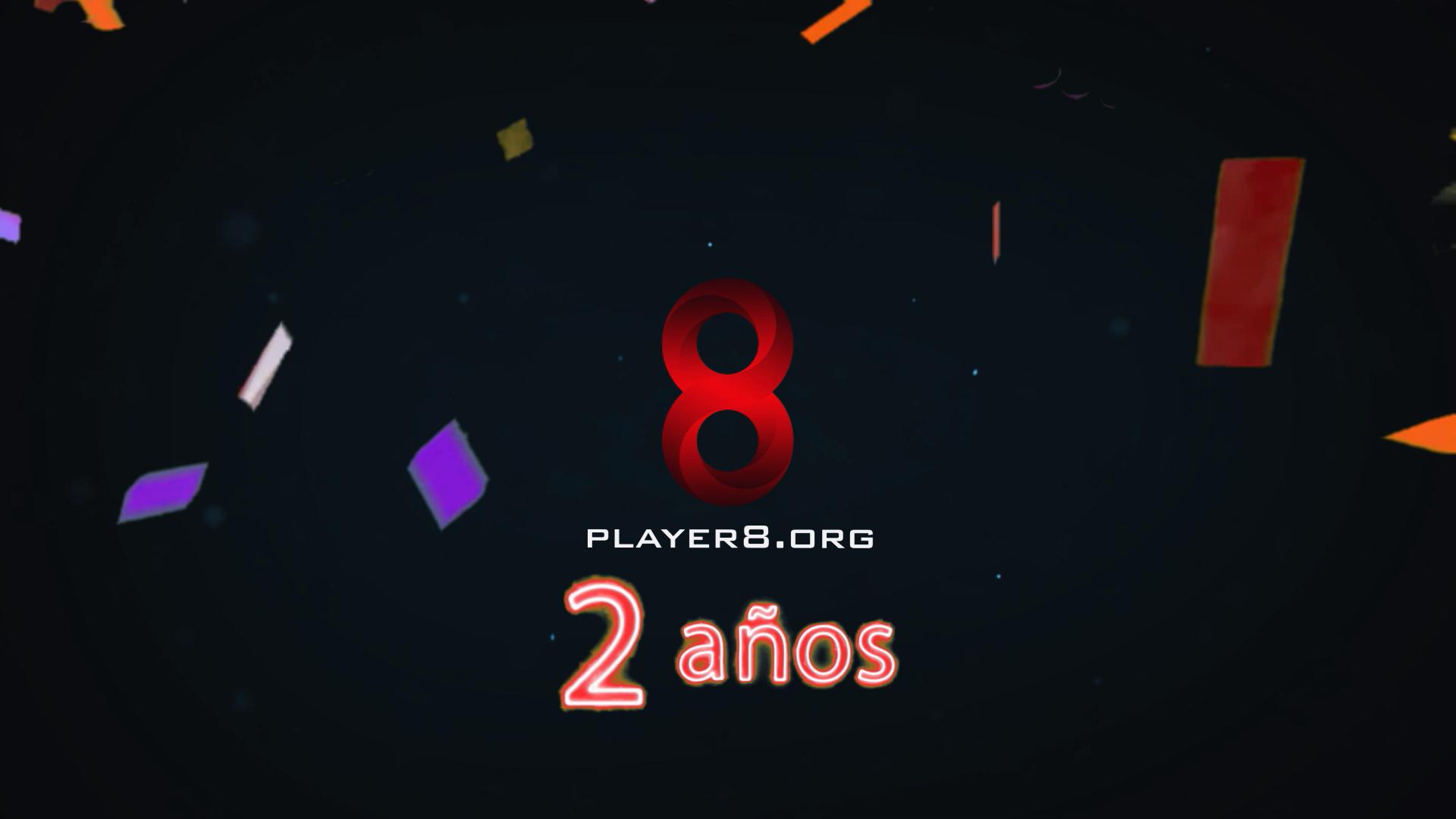 Player8.org cumple 2 años de vida
